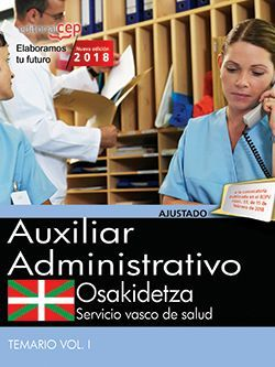 Auxiliar administrativo. Servicio vasco de salud-Osakidetza. Temario Vol.I