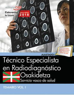 Técnico Especialista Radiodiagnóstico. Servicio vasco de salud-Osakidetza. Temario Vol.I