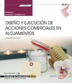 Manual. Diseño y ejecución de acciones comerciales en alojamientos (UF0051). Certificados de profesionalidad. Recepción en alojamientos (HOTA0308).