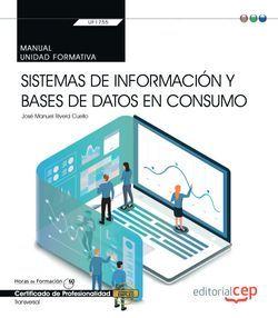 Manual. Sistemas de información y bases de datos en consumo (Transversal: UF1755). Certificados de profesionalidad
