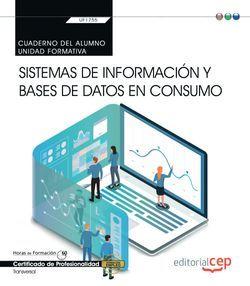 Cuaderno del alumno. Sistemas de información y bases de datos en consumo (Transversal: UF1755). Certificados de profesionalidad