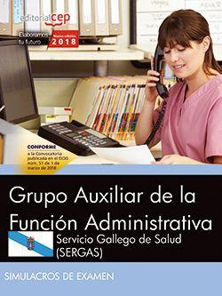 Grupo Auxiliar de la Función Administrativa. Servicio Gallego de Salud (SERGAS). Simulacros de examen