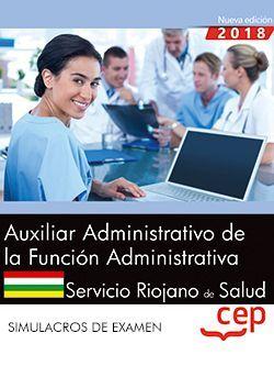 Auxiliar Administrativo de la Función Administrativa. Servicio Riojano de Salud (SERIS). Simulacros de examen