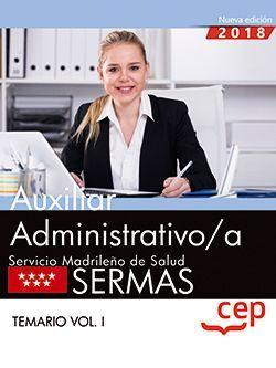 Auxiliar Administrativo/a. Servicio Madrileño de Salud (SERMAS). Temario Vol. I.