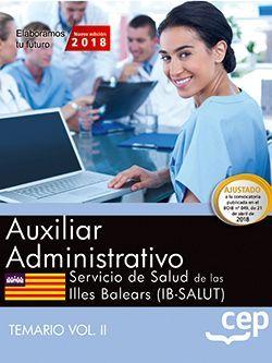 Auxiliar administrativo. Servicio de Salud de las Illes Balears (IB-SALUT). Temario Vol.II