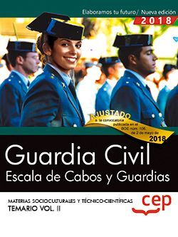 Guardia Civil. Escala de Cabos y Guardias. Materias Socioculturales y Técnico-Científicas. Temario Vol. II.