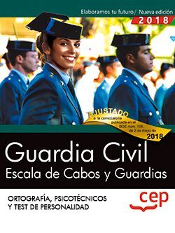 Guardia Civil. Escala de Cabos y Guardias. Ortografía, Psicotécnicos y Test de Personalidad.