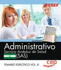 Administrativo. Servicio Andaluz de Salud (SAS). Temario específico. Vol. III.