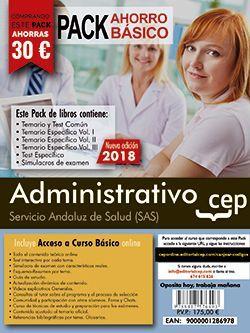 PACK AHORRO BÁSICO. Administrativo. Servicio Andaluz de Salud (SAS).  (Incluye Temario y test común, Temarios específicos Vol. I, II y III, Test Específico, Simulacros de Examen y Curso Básico on Line)