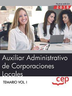 Auxiliar Administrativo de Corporaciones Locales. Temario Vol. I.