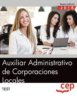 Auxiliar Administrativo de Corporaciones Locales. Test Vol. I