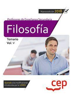 Cuerpo de Profesores de Enseñanza Secundaria. Filosofía. Temario Vol. V.