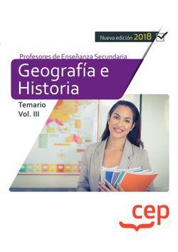 Cuerpo de Profesores de Enseñanza Secundaria. Geografía e Historia. Temario Vol. III.