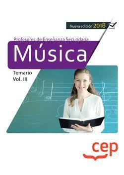 Cuerpo de Profesores de Enseñanza Secundaria. Música. Temario Vol. III.