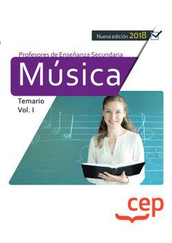 Cuerpo de Profesores de Enseñanza Secundaria. Música. Temario Vol. I.