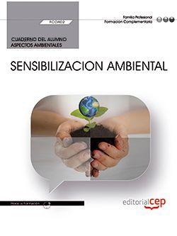 Cuaderno del alumno. Sensibilizacion ambiental (FCOA02). Formación complementaria