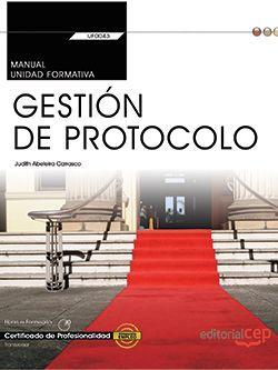 Manual. Gestión de protocolo (UF0043: Transversal). Certificados de profesionalidad