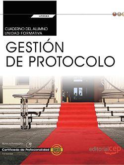 Cuaderno del alumno. Gestión de protocolo (UF0043: Transversal). Certificados de profesionalidad