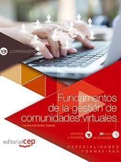 Fundamentos de la gestión de comunidades virtuales (COMM043PO). Especialidades formativas