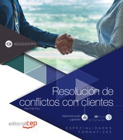 Resolución de conflictos con clientes (ADGD237PO). Especialidades formativas