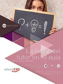 La labor del tutor en el aula (SSCE145PO). Especialidades formativas
