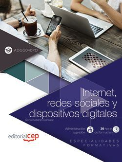 Internet, redes sociales y dispositivos digitales (ADGG040PO). Especialidades formativas