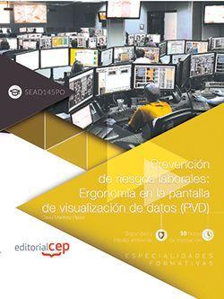 Prevención de riesgos laborales: Ergonomía en la pantalla de visualización de datos (PVD) (SEAD145PO). Especialidades formativas