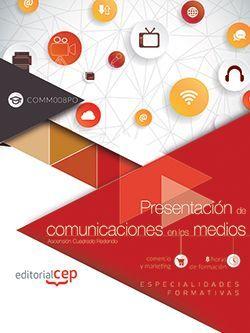 Presentación de comunicaciones en los medios (COMM008PO). Especialidades formativas