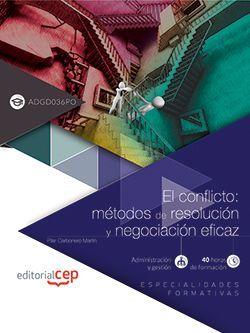 El conflicto: métodos de resolución y negociación eficaz (ADGD036PO). Especialidades formativas