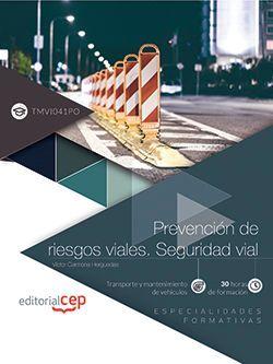 Prevención de riesgos viales. seguridad vial (TMVI041PO). Especialidades formativas