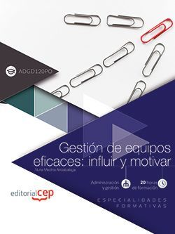 Gestión de equipos eficaces: influir y motivar (ADGD120PO). Especialidades formativas