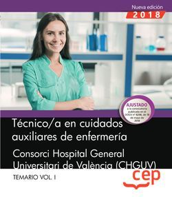 Técnico/a en cuidados auxiliares de enfermería. Consorci Hospital General Universitari de València (CHGUV). Temario Vol.I