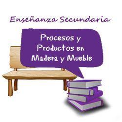 PACK AHORRO BÁSICO. Cuerpo de Profesores de Enseñanza Secundaria. Procesos y Productos en Madera y Mueble. (Incluye Temarios I, II y III)