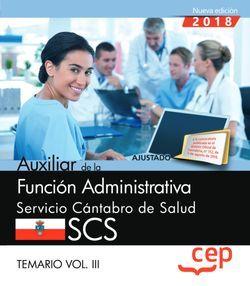 Auxiliar de la Función Administrativa. Servicio Cántabro de Salud. SCS. Temario Vol. III.