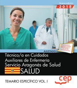 Técnico/a en cuidados auxiliares de enfermería. Servicio Aragonés de Salud. SALUD. Temario específico. Vol. I