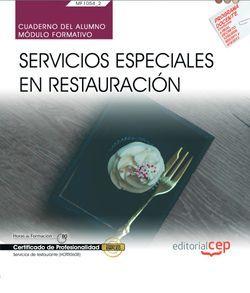 Cuaderno del alumno. Servicios especiales en restauración (MF1054_2). Certificados de profesionalidad. Servicios de restaurante (HOTR0608)