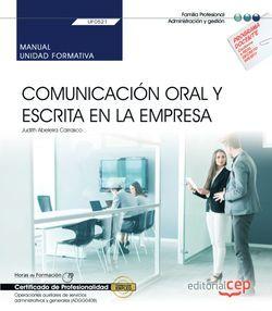 Manual. Comunicación oral y escrita en la empresa (UF0521). Certificados de profesionalidad. Operaciones auxiliares de servicios administrativos y generales (ADGG0408)