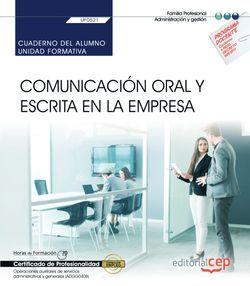 Cuaderno del alumno. Comunicación oral y escrita en la empresa (UF0521). Certificados de profesionalidad. Operaciones auxiliares de servicios administrativos y generales (ADGG0408)