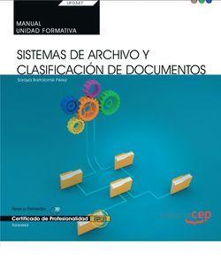 Manual. Sistemas de Archivo y Clasificación de Documentos (UF0347: Transversal). Certificados de profesionalidad