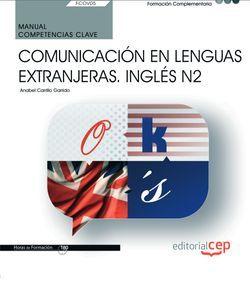 Manual. Competencia clave. Comunicación en lenguas extranjeras. Inglés N2 (FCOV05). Formación complementaria