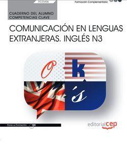 Cuaderno del alumno. Competencia clave. Comunicación en lenguas extranjeras. Inglés N3 (FCOV06). Formación complementaria