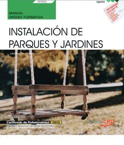 Manual. Instalación de parques y jardines (UF0024). Certificados de profesionalidad. Jardinería y restauración del paisaje (AGAO0308)