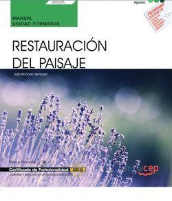Manual. Restauración del paisaje (UF0025). Certificados de profesionalidad. Jardinería y restauración del paisaje (AGAO0308)