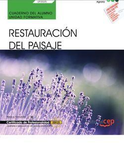 Cuaderno del alumno. Restauración del paisaje (UF0025). Certificados de profesionalidad. Jardinería y restauración del paisaje (AGAO0308)