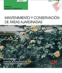 Manual. Mantenimiento y conservación de áreas ajardinadas (UF0027). Certificados de profesionalidad. Jardinería y restauración del paisaje (AGAO0308)