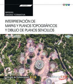 Manual. Interpretación de mapas y planos topográficos y dibujo de planos sencillos (Transversal: UF0429). Certificados de profesionalidad