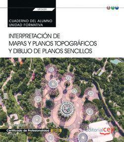 Cuaderno del alumno. Interpretación de mapas y planos topográficos y dibujo de planos sencillos (Transversal: UF0429). Certificados de profesionalidad