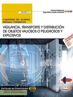 Cuaderno del alumno. Vigilancia, transporte y distribución de objetos valiosos o peligrosos y explosivos (MF0082_2). Certificados de profesionalidad. Vigilancia, seguridad privada y protección de explosivos (SEAD0212)