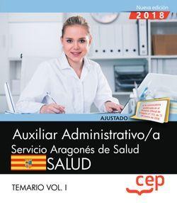 Auxiliar administrativo/a del Servicio Aragonés de Salud. SALUD. Temario. Vol. I