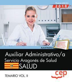 Auxiliar administrativo/a del Servicio Aragonés de Salud. SALUD. Temario. Vol. II